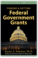 Finding & Getting Federal Government Grants, by Jayme Sokolow